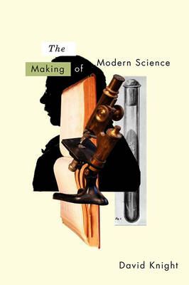 The Making of Modern Science: Science, Technology, Medicine and Modernity: 1789-1914 (BOK)