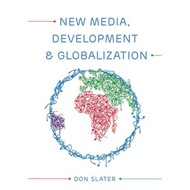New Media, Development and Globalization: Making Connections (BOK)