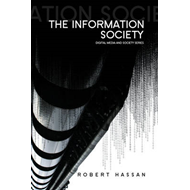 The Information Society: Cyber Dreams and Digital Nightmares (BOK)