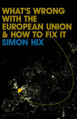 What's Wrong with the European Union and How to Fix it (BOK)