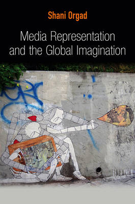 Media Representation and the Global Imagination (BOK)
