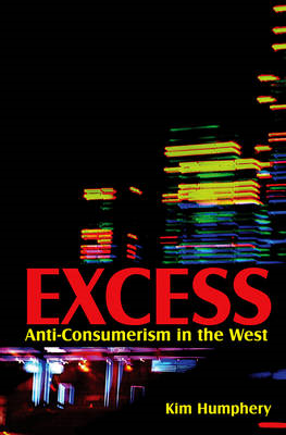 Excess: Anti-consumerism in the West (BOK)