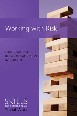 Working with Risk: Skills for Contemporary Social Work (BOK)
