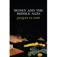 Money and the Middle Ages (BOK)