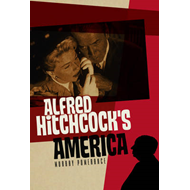 Alfred Hitchcock's America (BOK)