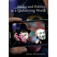 Media and Politics in a Globalizing World (BOK)