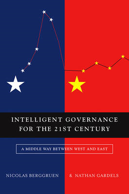 Intelligent Governance for the 21st Century - a   Middle Way (BOK)