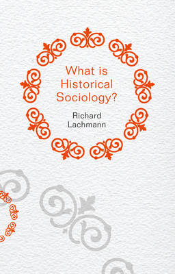 What is Historical Sociology? (BOK)