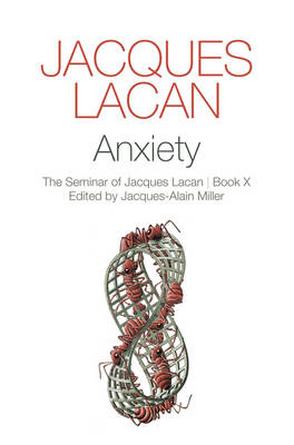 Anxiety - the Seminar of Jacques Lacan, Book X (BOK)