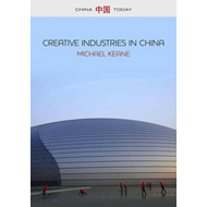 Creative Industries in China: Art, Design and Media (BOK)