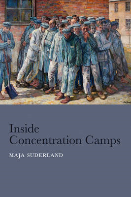 Inside Concentration Camps: Social Life at the Extremes (BOK)