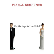 Has Marriage for Love Failed? (BOK)