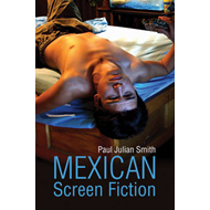 Mexican Screen Fiction: Between Cinema and Television (BOK)