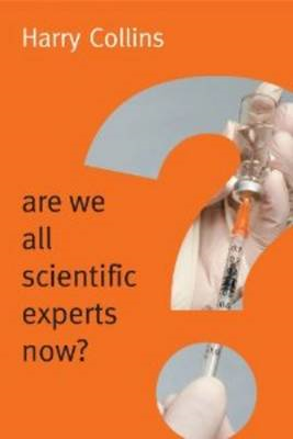 Are We All Scientific Experts Now? (BOK)