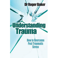 Understanding Trauma: How to Overcome Post-traumatic Stress (BOK)