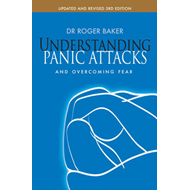 Understanding Panic Attacks and Overcoming Fear (BOK)