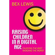 Raising Children in a Digital Age (BOK)