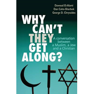 Why can't they get along?: A Conversation Between a Muslim, a Jew and a Christian (BOK)