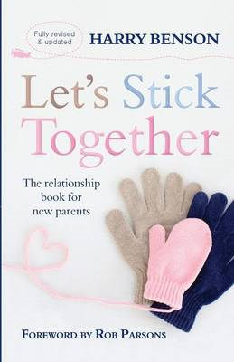 Let's Stick Together: The Relationship Book for New Parents (BOK)