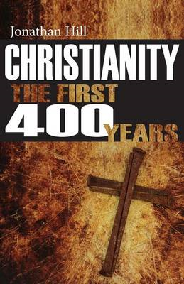 Christianity: The First 400 Years: The Forging of a World Faith (BOK)