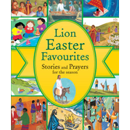Lion Easter Favourites: Stories and Prayers for the Season (BOK)