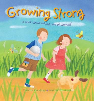 Growing Strong: A Book About Taking Care of Yourself (BOK)