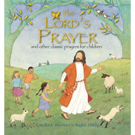 The Lord's Prayer: And Other Classic Prayers for Children (BOK)
