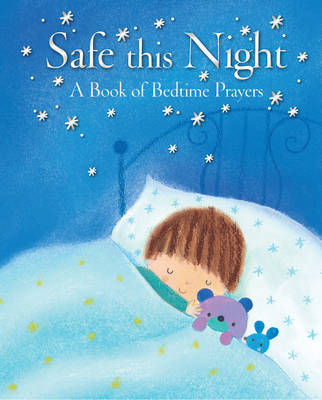 Safe This Night: A Book of Bedtime Prayers (BOK)