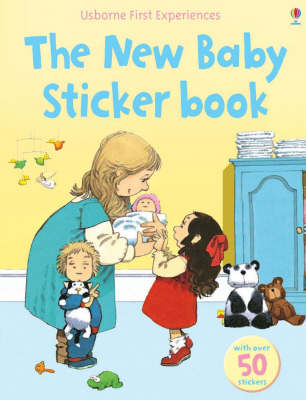 Usborne First Experiences The New Baby Sticker Book (BOK)