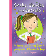 Socks, Shocks and Secrets: The Spectacular Second Diary of Bathsheba Clarice De Trop! (BOK)