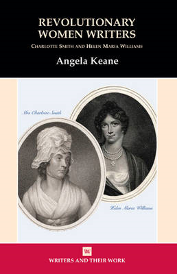 Revolutionary Women Writers:Charlotte Smith and Helen Maria (BOK)
