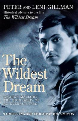The Wildest Dream: George Mallory: The Biography of an Everest Hero (BOK)