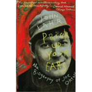 Prick Up Your Ears: The Biography of Joe Orton (BOK)