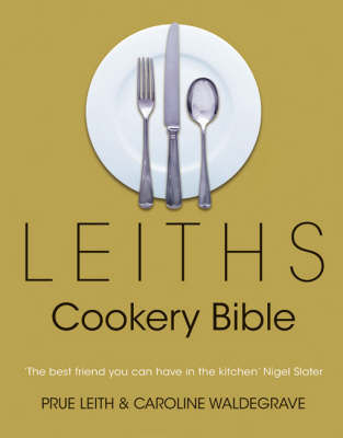 Leiths Cookery Bible: 3rd ed. (BOK)