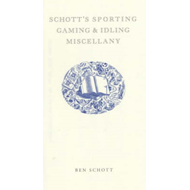 Schott's Sporting, Gaming and Idling Miscellany (BOK)