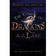 The Coming of Dragons: The Darkest Age: No. 1 (BOK)