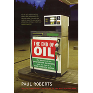 The End of Oil: The Decline of the Petroleum Economy and the Rise of a New Energy Order (BOK)