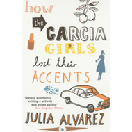 How the Garcia Girls Lost Their Accents (BOK)