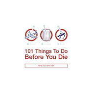 101 Things to Do Before You Die (BOK)