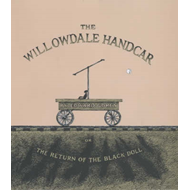 The Willowdale Handcar: or, the Return of the Black Doll (BOK)