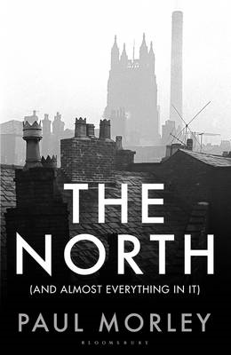 The North: (And Almost Everything In It) (BOK)