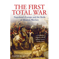 The First Total War: Napoleon's Europe and the Birth of Modern Warfare (BOK)
