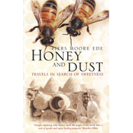 Honey and Dust: Travels in Search of Sweetness (BOK)