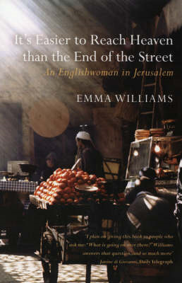 It's Easier to Reach Heaven Than the End of the Street: A Jerusalem Memoir (BOK)