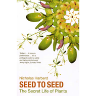 Seed to Seed: The Secret Life of Plants (BOK)
