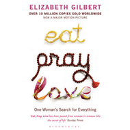Eat, Pray, Love: One Woman's Search for Everything (BOK)