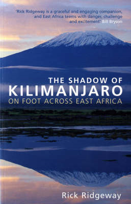 The Shadow of Kilimanjaro: On Foot Across East Africa (BOK)