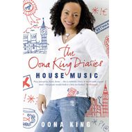 The Oona King Diaries: House Music (BOK)