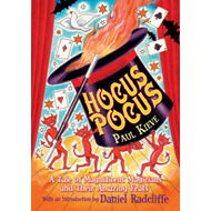 Hocus Pocus: A Tale of Magnificent Magicians and Their Amazing Feats (BOK)