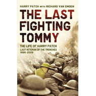 The Last Fighting Tommy: The Life of Harry Patch, Last Veteran of the Trenches, 1898-2009 (BOK)